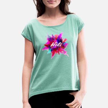 Holy Holi - Women's T-Shirt with rolled up sleeves