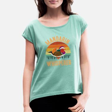Mandarin mandarin duck whisperer mandarin duck - Women's Rolled Sleeve T-Shirt