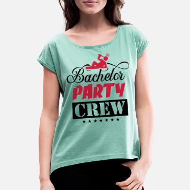 Farewell Party bachelor farewell party - Women's Rolled Sleeve T-Shirt