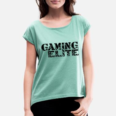Gamer Gaming Elite, Gamer, Spel - T-shirt med upprullade ärmar dam