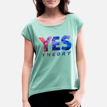 Yes Theory - Women's Rolled Sleeve T-Shirt