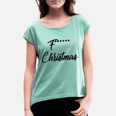 Greenboy fucking christmas - Frauen T-Shirt mit gerollten Ärmeln