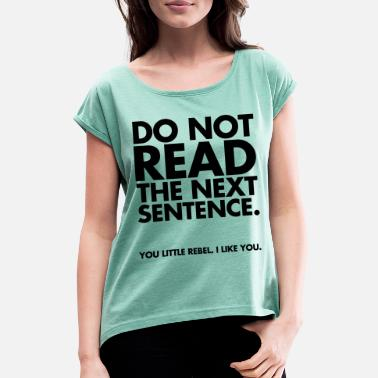 Cool Do Not Read - T-shirt med upprullade ärmar dam