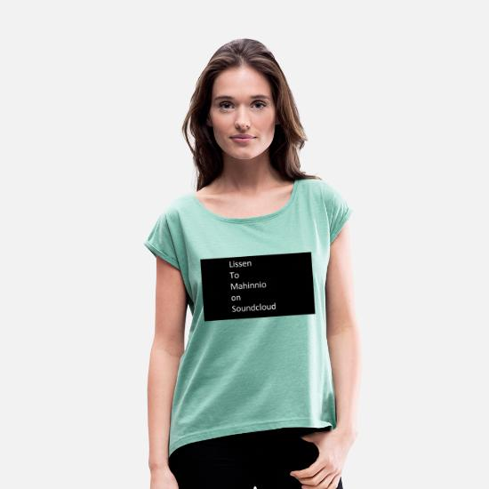 Now T-Shirts - Listen to Marhinnio on Soundcloud - Women's Rolled Sleeve T-Shirt heather mint