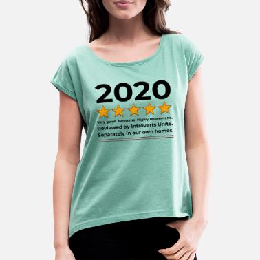 Review 2020 - Very good, would highly recommend. NOT. - Women's Rolled Sleeve T-Shirt