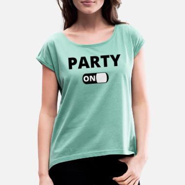 Dorm Party gift - Women's Rolled Sleeve T-Shirt