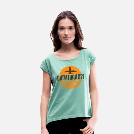 Kids T-Shirts - Chemtrails Science Doesn't Care What You Believe - Women's Rolled Sleeve T-Shirt heather mint