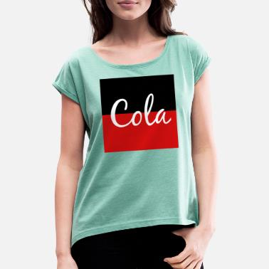 Cola cola - Women's Rolled Sleeve T-Shirt