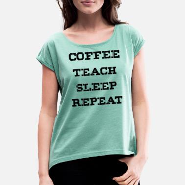 Coffee Owl Black Coffee teach sleep repeat - black - Women's T-Shirt with rolled up sleeves