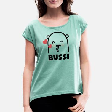 Bussi Bussi Bear - Women's T-Shirt with rolled up sleeves