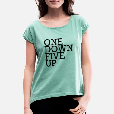 Motorrad One Down Five Up - Motocycle Quotes - Frauen T-Shirt mit gerollten Ärmeln