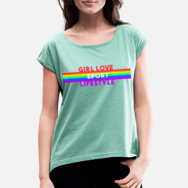 girl love sport life style rainbow - Women's Rolled Sleeve T-Shirt