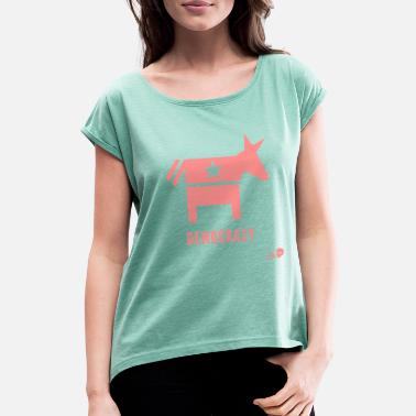 Social Democracy Democracy - Women's Rolled Sleeve T-Shirt
