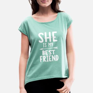 Friendship She is my best friend - right - Women's Rolled Sleeve T-Shirt