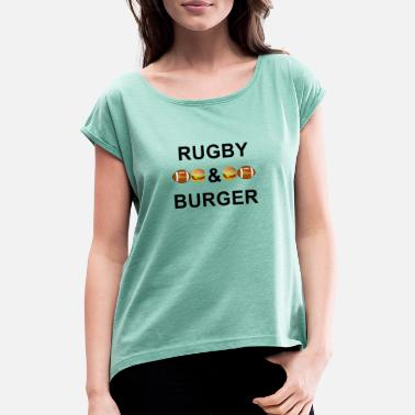 Sporty Rugby & Burgers - Women's Rolled Sleeve T-Shirt