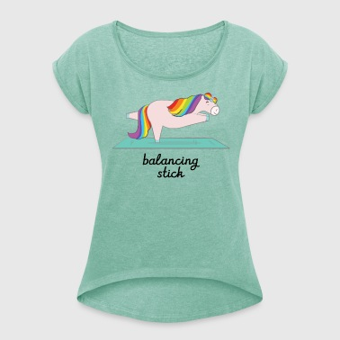Unicorn Yoga - Balancing Stick Posture - Women's T-shirt with rolled up sleeves