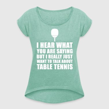 Funny Tennis Gift Idea - Women's T-shirt with rolled up sleeves