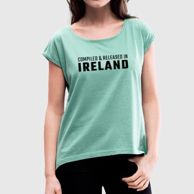 Compiled & Released in Ireland - Women's T-shirt with rolled up sleeves