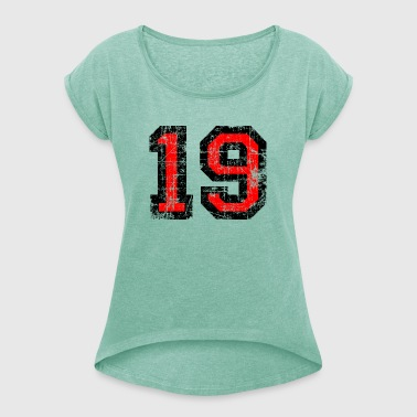 Number 19 number nineteen 19th birthday nineteenth - Women's T-shirt with rolled up sleeves