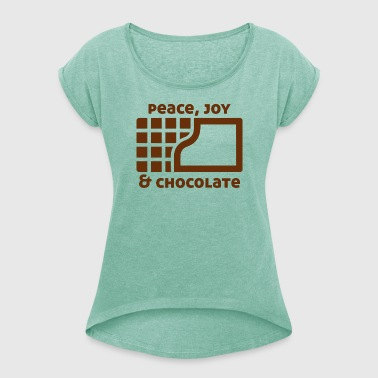Peace, joy & chocolate - Women's T-shirt with rolled up sleeves