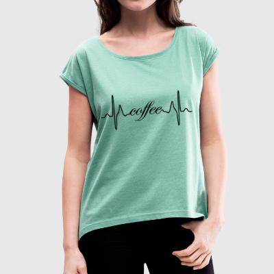 Coffee heart beat - Women's T-shirt with rolled up sleeves