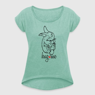 Bunnie hug me - Women's T-shirt with rolled up sleeves
