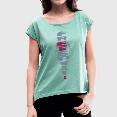 Free Your Mind, Body and Soul - Women's T-shirt with rolled up sleeves