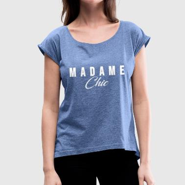 Madame Chic - Women's T-Shirt with rolled up sleeves
