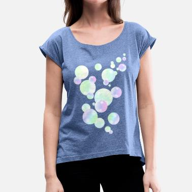 Blow Bubbles Bubbles bubble bubbles blowing in the wind rainbow - Women's T-Shirt with rolled up sleeves