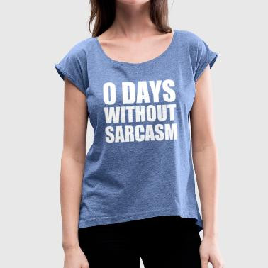 sarcasm - Women's T-Shirt with rolled up sleeves