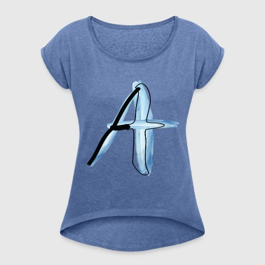 watercolor A - Women's T-shirt with rolled up sleeves