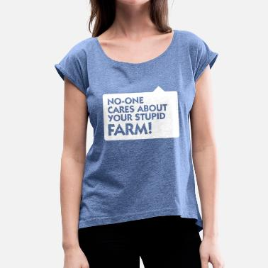 Browser Game Nobody Cares About Your Farm! - Women's T-Shirt with rolled up sleeves