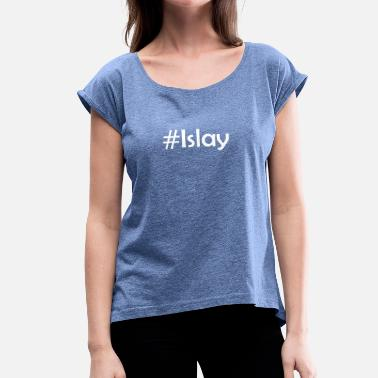 Distillery #Islay - Women's T-Shirt with rolled up sleeves