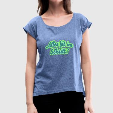 Crotch Everything fit in the crotch? - Women's T-Shirt with rolled up sleeves