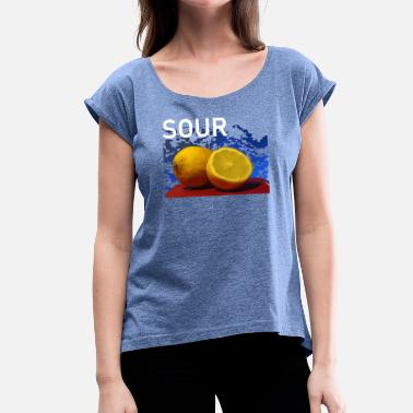 Sour Fruit sour lemons Fresh sour - Women's T-Shirt with rolled up sleeves