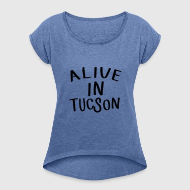 Alive in Tucson -Tandy Miller - Last man on earth - T-shirt à manches retroussées Femme