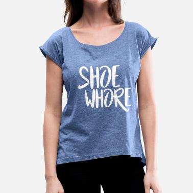 Shoe Whore - Dame T-shirt med rulleærmer