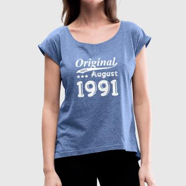 August 1991 Original Since August 1991 - Women's T-Shirt with rolled up sleeves