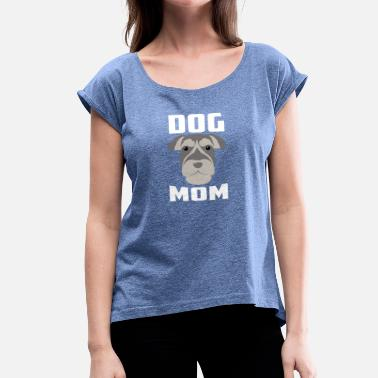 Dog Mom Best Dog Mom Gift - Women's T-Shirt with rolled up sleeves