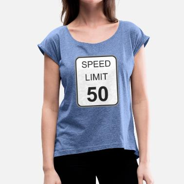 Speed Sign Road sign speed limit 50 - Women's T-Shirt with rolled up sleeves