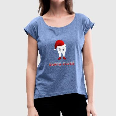 Dental Christmas Dentist Dental Santa Tooth Santa Floss - Women's T-Shirt with rolled up sleeves