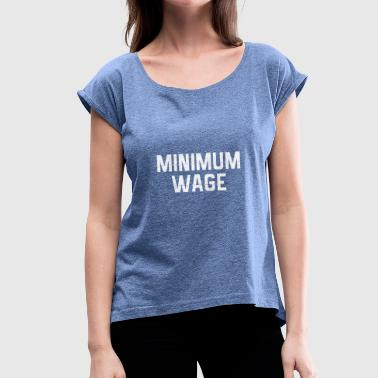 Minimum balance - Women's T-Shirt with rolled up sleeves