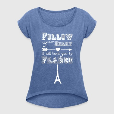 Heart leads you to France - Frauen T-Shirt mit gerollten Ärmeln