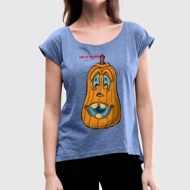 Day of the Dead / Day of the Dead - Women's T-Shirt with rolled up sleeves