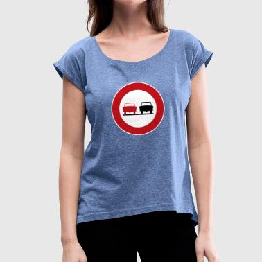 Passed No passing - Women's T-Shirt with rolled up sleeves