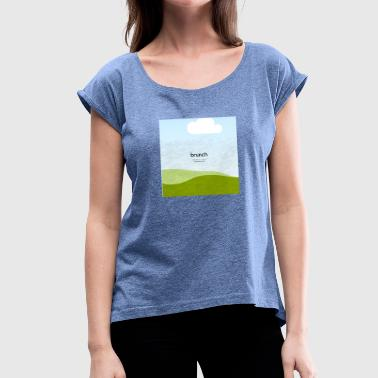 brunch - Women's T-Shirt with rolled up sleeves