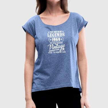 The Birth of Legends 1969 Vintage Premium - Women's T-Shirt with rolled up sleeves