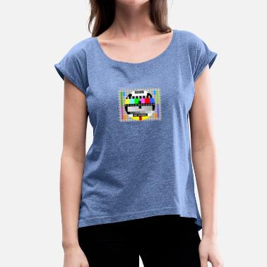 Sendeschluss Testbild test card status no signal screen Display - Frauen T-Shirt mit gerollten Ärmeln