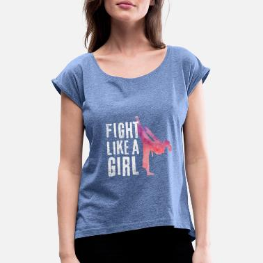 Girl Karate Fight like a girl - Women's Rolled Sleeve T-Shirt