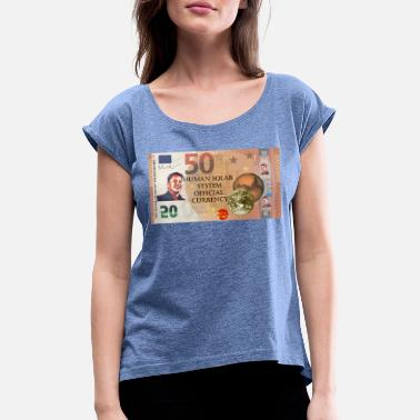 Currency Currency - Women's Rolled Sleeve T-Shirt